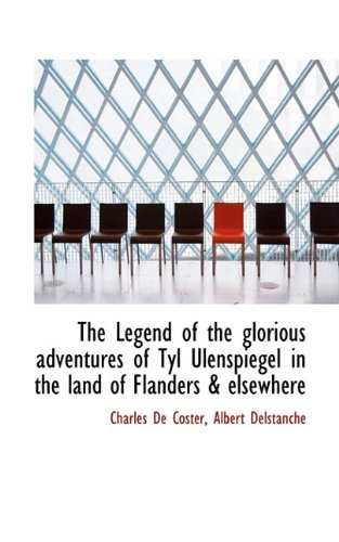 The Legend of the glorious adventures of Tyl Ulenspiegel in the land of Flanders & elsewhere