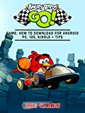 Angry Birds GO! Game: How to Download for Android PC, iOS, Kindle + Tips