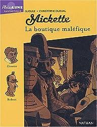 Mickette : La boutique maléfique