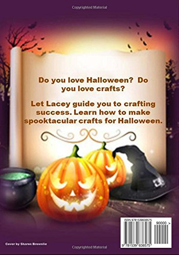 Halloween Crafting with Lacey: Volume 2