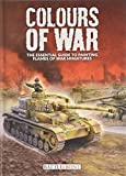 Colours of War: The Essential Guide to Painting Flames of War Miniatures