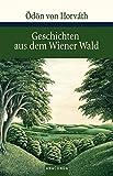 Geschichten aus dem Wiener Wald: Volksstück in drei Teilen - Ödön von Horváth