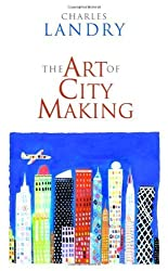 The Art of City Making by Charles Landry (2006-10-01)