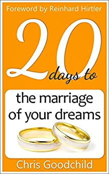 20 days to the marriage of your dreams (20 Questions Book 1) (English Edition) di [Goodchild, Chris]