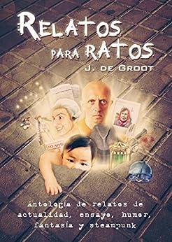 Relatos para ratos de [de Groot, J.]