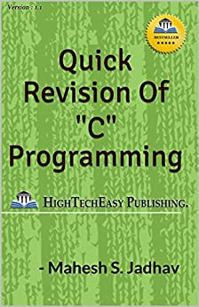 "Quick revision of ""C"" programming: Easy and Fast. by [Jadhav, Mahesh]"
