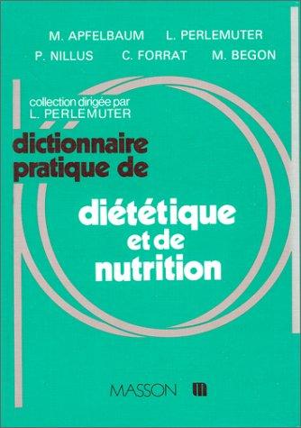 Dictionnaire pratique de diététique et de nutrition par Marian Appelbaum, Claire Forrat, Paul Nillus, Léon Perlemuter, Maïtena Begon