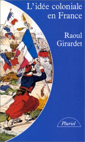 L'ide coloniale en France de 1871  1962