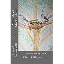 A Family of Mockingbirds: Volume III of the series, A Family Of------ (A FAMILY OF ------ Book 3) (English Edition)