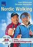 Nordic Walking: Ganzjahrestraining;Starke Muskeln; Gesunde Gelenke; Top Kondition; Super Figur -