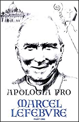Apologia pro Marcel Lefebvre Volume 1
