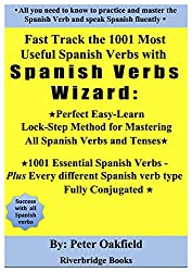 Fast Track the 1001 Most Useful Spanish Verbs with Spanish Verbs Wizard: Perfect Easy Learn Lock-Step Method for Mastering all Spanish Verbs & Tenses: ... type -Fully Conjugated (English Edition)