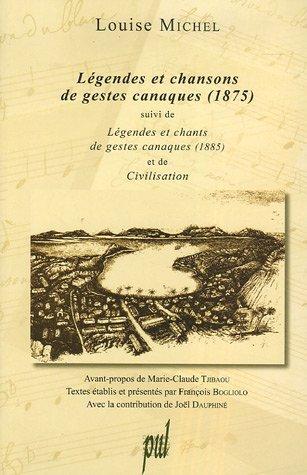 Légendes et chansons de gestes canaques (1875) : Suivi de Légendes et chants de gestes canaques (1885) et de Civilisation