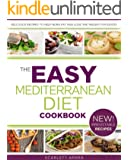 Mediterranean Diet Cookbook - Easy Recipes Inspired By Italy, Greece and Spain (Easy Diets 1)