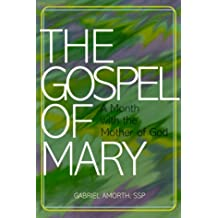 The Gospel of Mary: A Month with the Mother of God