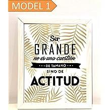 """Cuadro impreso con frase motivadora """" Ser grande no es una cuestión de tamaño sino de actitud"""". Elige tamaño, color de marco y modelo."""