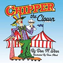 Chipper the Clown: A Kids Book about a Circus Clown Who Learns That It S Important to Ask for Help in Order to Follow Your Dreams (Cardboard Box Adventures)
