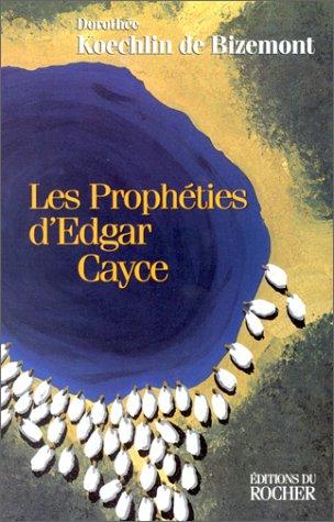 Les Prophéties d'Edgar Cayce par Dorothée-Marguerite Koechlin de Bizemont