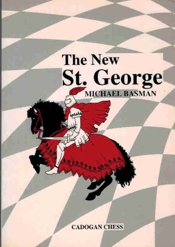 New St. George (Cadogan Chess & Bridge Books) por Michael Basman