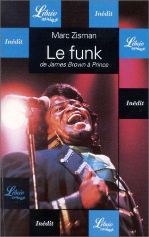 Le Funk : De James Brown à Prince par Marc Zisman