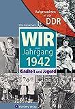 Aufgewachsen in der DDR - Wir vom Jahrgang 1942 - Kindheit und Jugend - Otto Künnemann