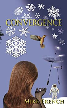 Convergence (Dandelion Trilogy Book 3) by [French, Mike]