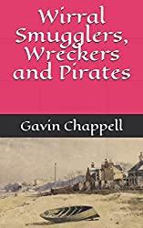 Wirral Smugglers, Wreckers and Pirates