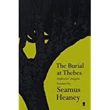 The Burial at Thebes by Seamus Heaney (2004-03-04)