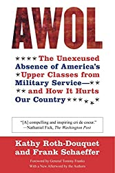 [(AWOL : The Unexcused Absence of America's Upper Classes from Military Service -- And How It Hurts Our Country)] [By (author) Kathy Roth-Douquet ] published on (May, 2007)