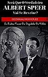 Será que o verdadeiro Albert Speer vai se revelar? As muitas faces do arquiteto de Hitler