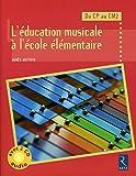 L'éducation musicale à l'école élémentaire (+ 2 CD audio)...