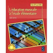 L'éducation musicale à l'école élémentaire (+ 2 CD audio)