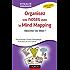 Organisez vos notes avec le Mind Mapping : Dessinez vos idées ! (Efficacité professionnelle)