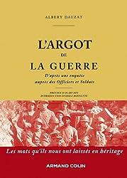 L'argot de la guerre : D'après une enquête auprès des Officiers et Soldats (Hors collection) (French Edition)