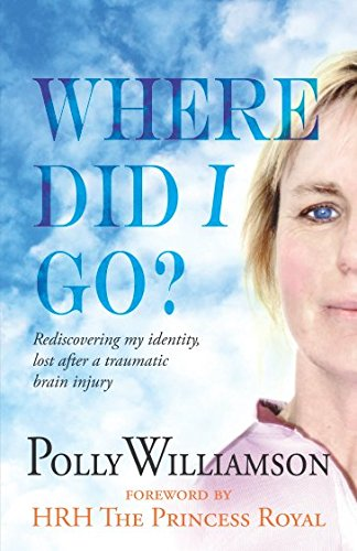 Where did I go?: Rediscovering My Identity, Lost After a Traumatic Brain Injury por Polly Williamson