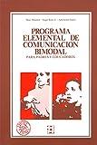Programa elemental de comunicacion bimodal (Educación especial y dificultades de aprendizaje)