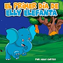 El primer día de Elly Elefanta (Spanish Books for Kids 2-4 nº 1)