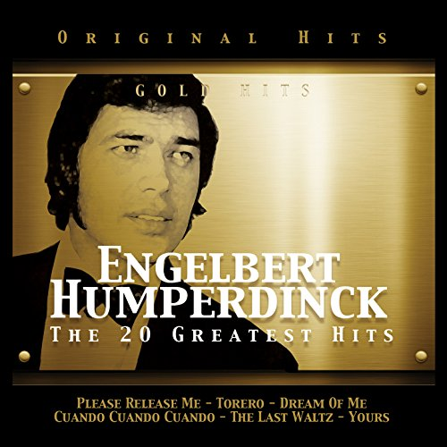 Engelbert Humperdinck. The 20 ...