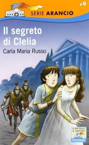 Il segreto di Clelia (Il battello a vapore. Serie arancio) di Russo, Carla M. (2011) Tapa blanda