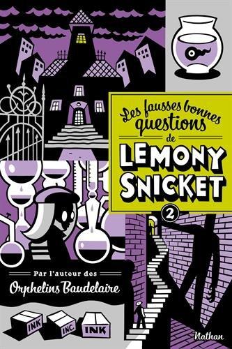 """<a href=""""/node/27051"""">Les fausses bonnes questions de Lemony Snicket T2</a>"""