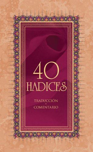 40 Hadices/ 40 Hadiths: Traduccion Y Comentario/ Translation & Commentary