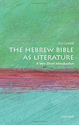 The Hebrew Bible as Literature: A Very Short Introduction di Tod Linafelt