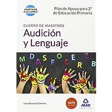 Plan De Apoyo Para 2º De Educación Primaria. Audición Y Lenguaje. Cuerpo De Maestros (Maestros 2015) - 9788490933190