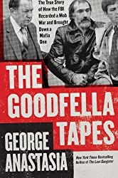 The Goodfella Tapes by George Anastasia (2011-03-08)