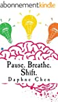 Pause. Breathe. Shift.: Transforming...