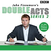 John Finnemore's Double Acts: Series 2: 6 full-cast radio dramas (BBC Radio Dramas)