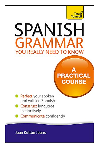 Spanish Grammar You Really Need To Know: Teach Yourself (Teach Yourself Grammar)