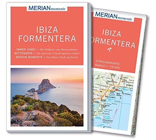 MERIAN momente Reiseführer Ibiza Formentera: MERIAN momente - Mit Extra-Karte zum Herausnehmen