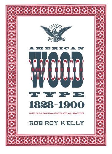 American Wood Type: 1828-1900 por Rob Roy Kelly