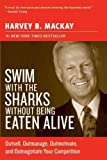 [(Swim with the Sharks without Being Eaten Alive : Outsell, Outmanage, Outmotivate, and Outnegotiate Your Competition)] [By (author) Harvey B. Mackay] published on (March, 2011)